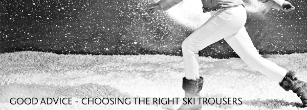 Choosing the right ski trousers